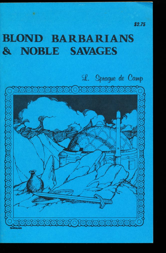 Blond Barbarians and Noble Savage -  /75 - L. Sprague de Camp - VG-FN