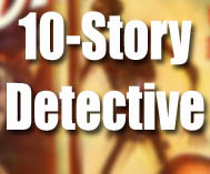 10-Story Detective