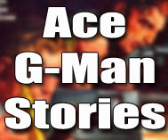 Ace G-Man Stories