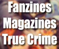Fanzines-Magazines-True Crime