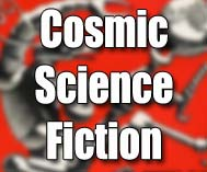 Cosmic Science-Fiction