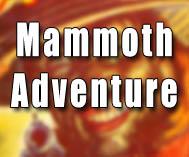 Mammoth Adventure