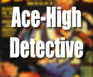 Ace-High Detective Magazine