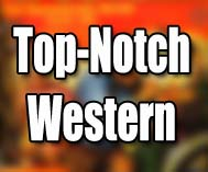 Top-Notch Western
