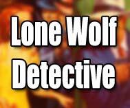 Lone Wolf Detective Magazine
