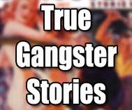 True Gangster Stories