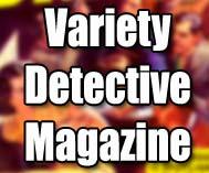 Variety Detective Magazine