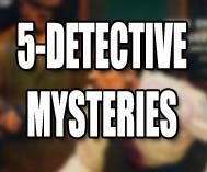 5-Detective Mysteries