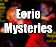 Eerie Mysteries