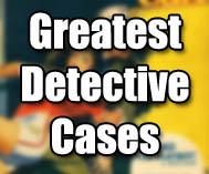 Greatest Detective Cases