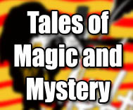 Tales of Magic and Mystery