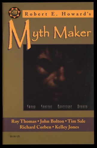 ROBERT E. HOWARD'S MYTH MAKER - 06/99 - 06/99 - 7.0 - Cross Plains Comics