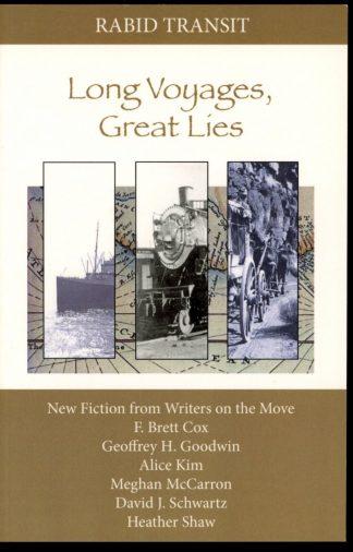 Long Voyages Great Lies - 1st Print - 05/06 - FN - Rabid Transit Press