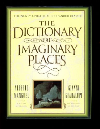 Dictionary Of Imaginary Places - 1st Print - -/00 - FN/NF - Harcourt