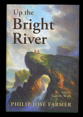 Up The Bright River - 1st Print - -/10 - FN/FN - Subterranean Press