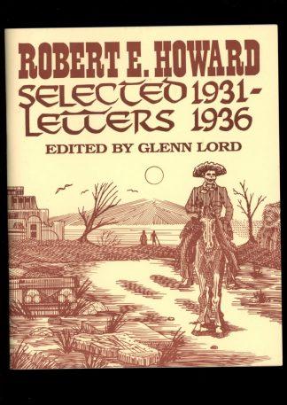 Robert E. Howard Selected Letters 1931-1936 - 03/91 - 03/91 - FN - Necronomicon Press