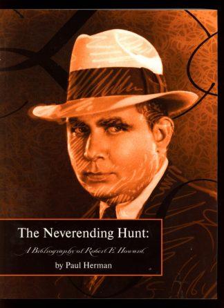 Neverending Hunt: A Bibliography Of Robert E. Howard - 1st Print - -/11 - FN - Wildside Press