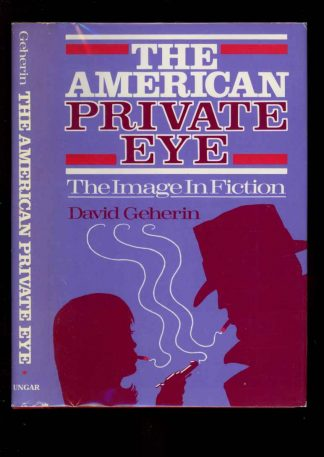 American Private Eye: The Image In Fiction - 1st Print - -/85 - NF/NF - 74-104548
